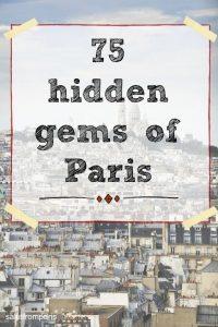 ○ 80 hidden gems in Paris ○ UPDATED July 2019 ○ Paris off