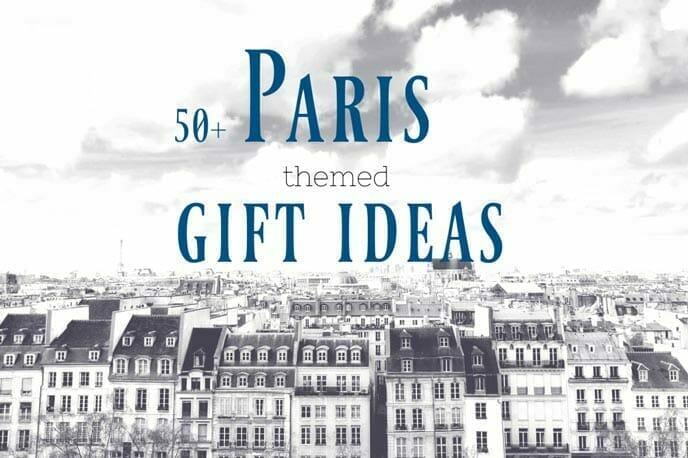 50+ Paris inspired gift ideas