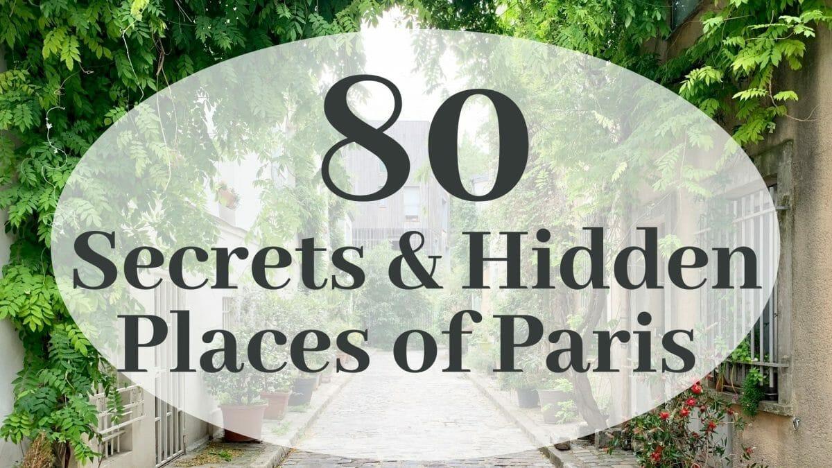 Paris hidden gems:  80+ well kept secrets you shouldn't miss
